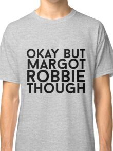 Margot Robbie Classic T-Shirt