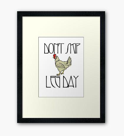 Don't skip leg day Framed Print