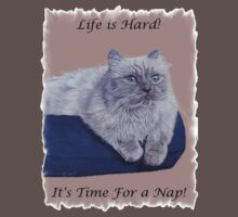 Life is Hard! It's Time For a Nap! Himalayan Cat T-Shirt by Patricia Barmatz