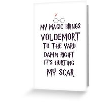 my magic brings voldemort to the yard Greeting Card