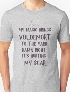my magic brings voldemort to the yard T-Shirt