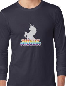 Totally Straight Long Sleeve T-Shirt