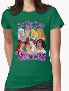 I'm My Own Kind of Princess Womens Fitted T-Shirt
