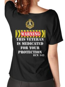 Warning-This veteran is medicated for your protection  Women's Relaxed Fit T-Shirt