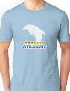 Totally Straight: Dolphin Edition Unisex T-Shirt