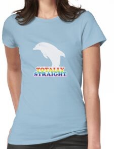 Totally Straight: Dolphin Edition Womens Fitted T-Shirt