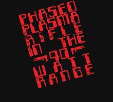 Phased Plasma Rifle in the 40 Watt Range Unisex T-Shirt