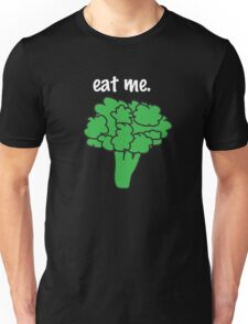 eat me. (broccoli) <white text> Unisex T-Shirt