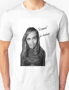 Cara, normal is boring Unisex T-Shirt