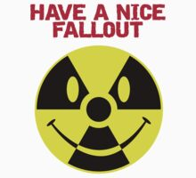 Have a nice fallout by adamcampen