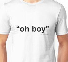 """""""oh boy"""" Dr. Sam Beckett Unisex T-Shirt"""