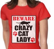 Crazy Cat Lady Sign #2 Womens Fitted T-Shirt