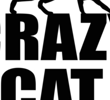 Crazy Cat Lady Sign #2 Sticker