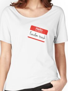 Hello my name is 'Fandom Trash' Women's Relaxed Fit T-Shirt