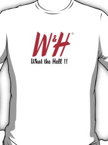 what the hell! T-Shirt