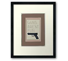 Rick and Morty: Guns Are'nt Fun Framed Print