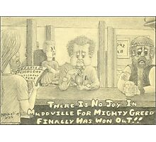 Mudville Greed Photographic Print