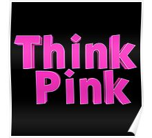 Think Pink Poster