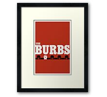 The Burbs Framed Print