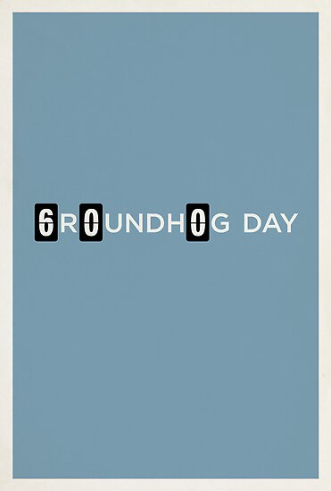 Groundhog Day by Matt Owen