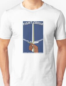 Fight Cancer Delay Is Dangerous -- WPA Print T-Shirt
