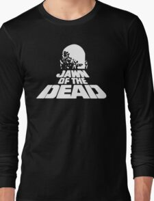 Jawn of The Dead Long Sleeve T-Shirt
