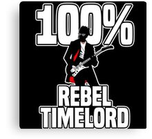 100% Rebel Timelord Canvas Print