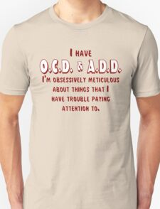 OCD & ADD - Maroon/White Unisex T-Shirt