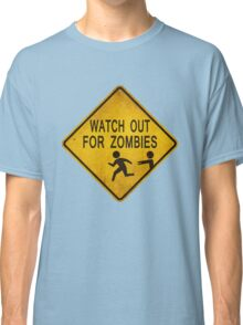 Watch Out For Zombies Classic T-Shirt