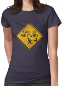 Watch Out For Zombies Womens Fitted T-Shirt