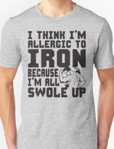 Allergic To Iron (Gym Humor) T-Shirt