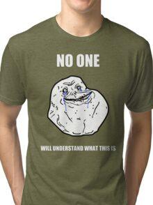 Forever alone meme Tri-blend T-Shirt
