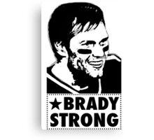"Tom Brady is ""BRADY STRONG""  Canvas Print"