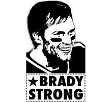 "Tom Brady is ""BRADY STRONG""  Photographic Print"