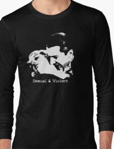 Sexual & Violent  Long Sleeve T-Shirt