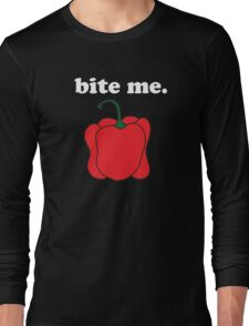 bite me. (red bell pepper) <white text> Long Sleeve T-Shirt