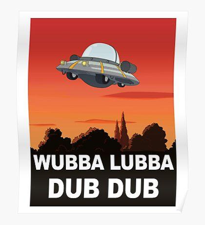I want to Wubba Lubba Dub Dub Poster