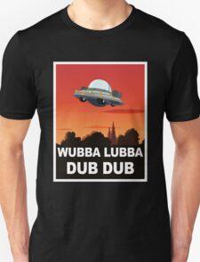 I want to Wubba Lubba Dub Dub T-Shirt