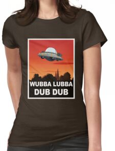 I want to Wubba Lubba Dub Dub Womens Fitted T-Shirt