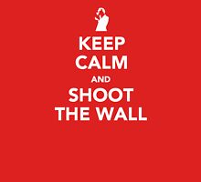 Keep Calm and Shoot The Wall Unisex T-Shirt