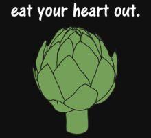eat your heart out. (artichoke)                   <white text> Kids Clothes