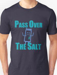 Pass Over The Salt Unisex T-Shirt