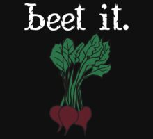 beet it. (beets) <white text> Kids Tee