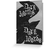 Dark Wings, Dark Words Greeting Card