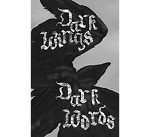 Dark Wings, Dark Words Photographic Print