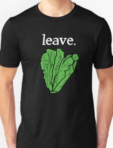 leave. 2 (romaine lettuce) <white text> Unisex T-Shirt