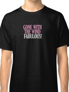 Real Housewives - Gone with the Wind Fabulous Classic T-Shirt