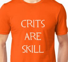 Crits Are Skill Unisex T-Shirt