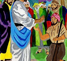 Bartimaeus Was Healed By the Holy Man by Anne Gitto
