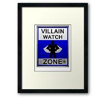 Villain Watch Zone Framed Print